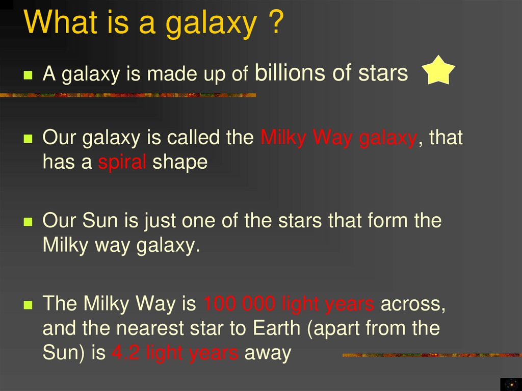 What is a galaxy ?
