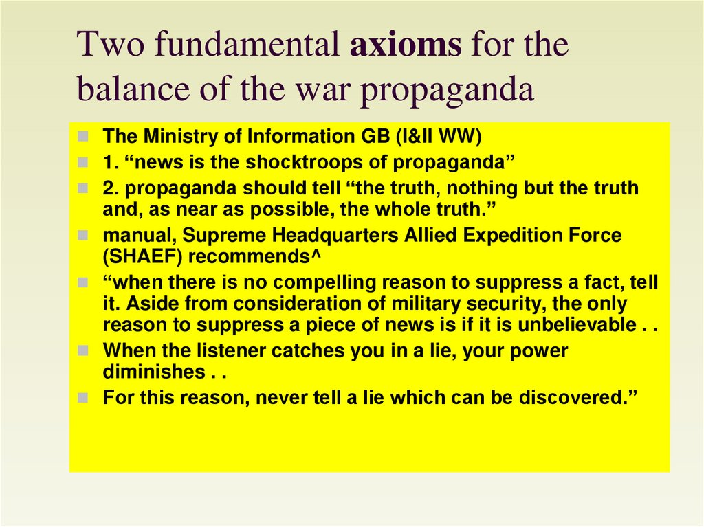 Two fundamental axioms for the balance of the war propaganda