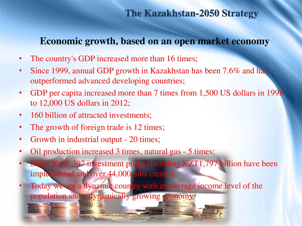 Economic growth, based on an open market economy