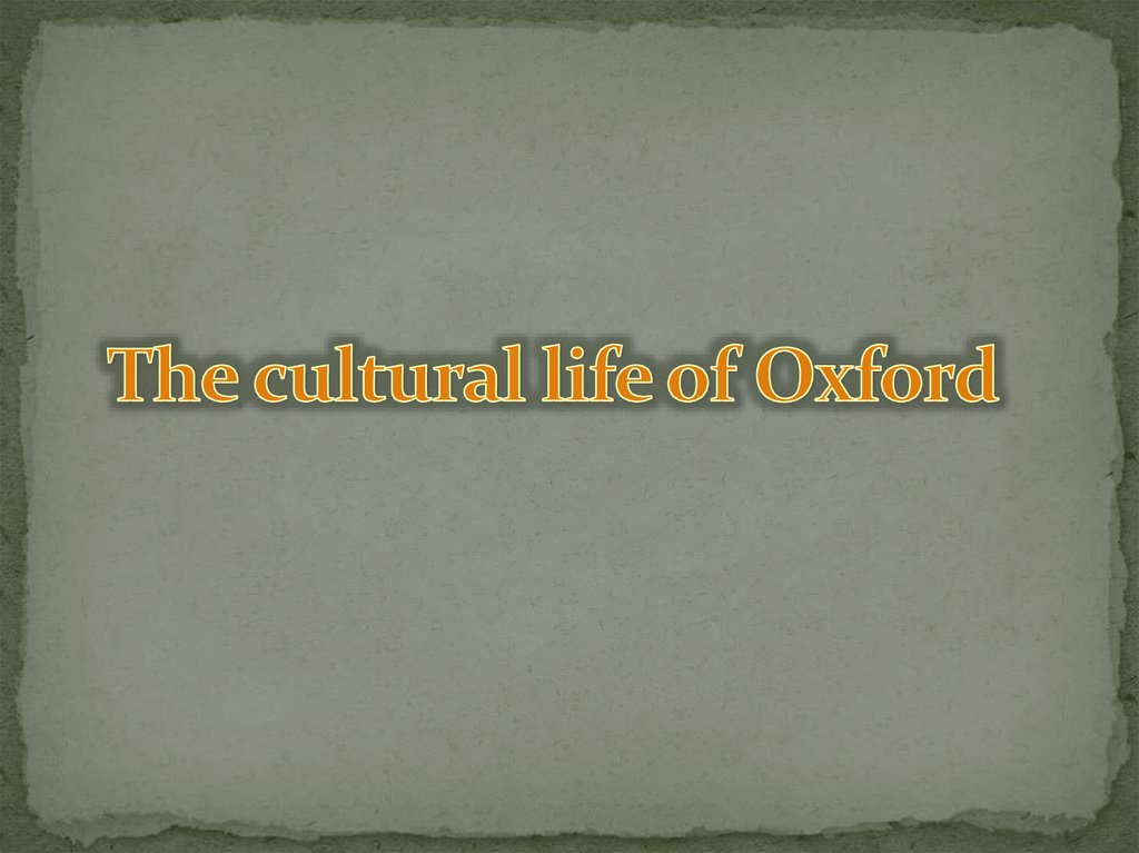 The cultural life of Oxford