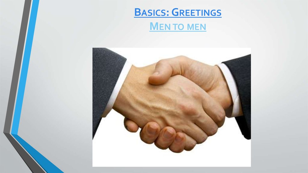 Basics: Greetings Men to men