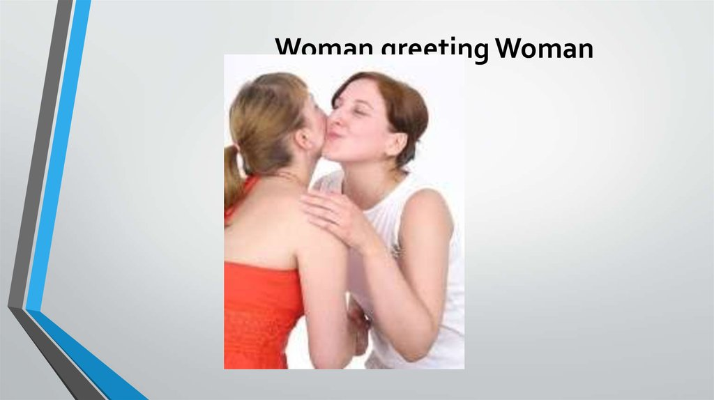 Woman greeting Woman