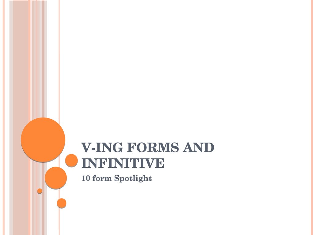 V-ing forms and infinitive
