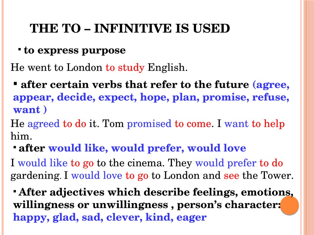 The to – INFINITIVE is used