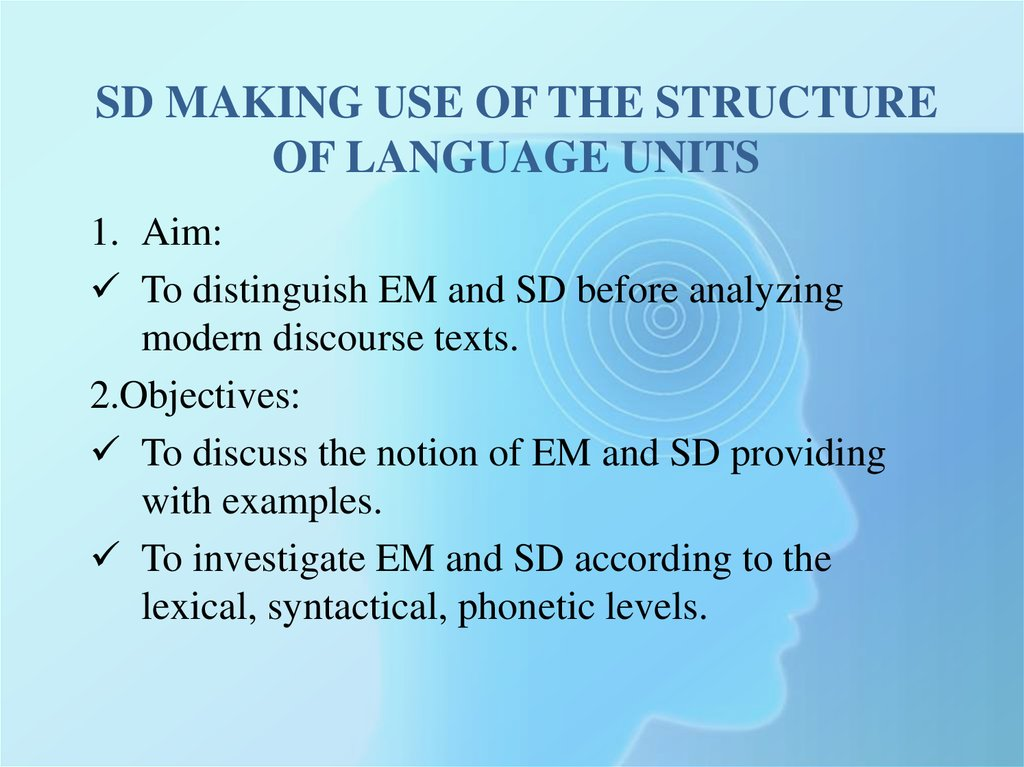 SD making use of the structure of language units