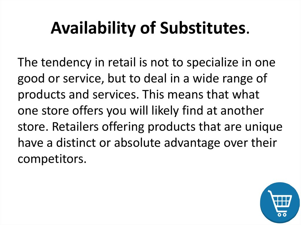 Availability of Substitutes.