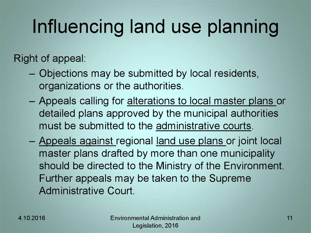 Influencing land use planning