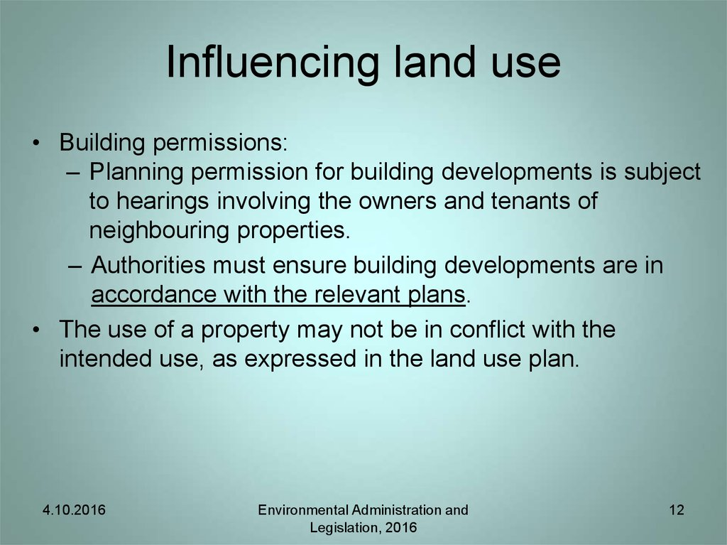 Influencing land use