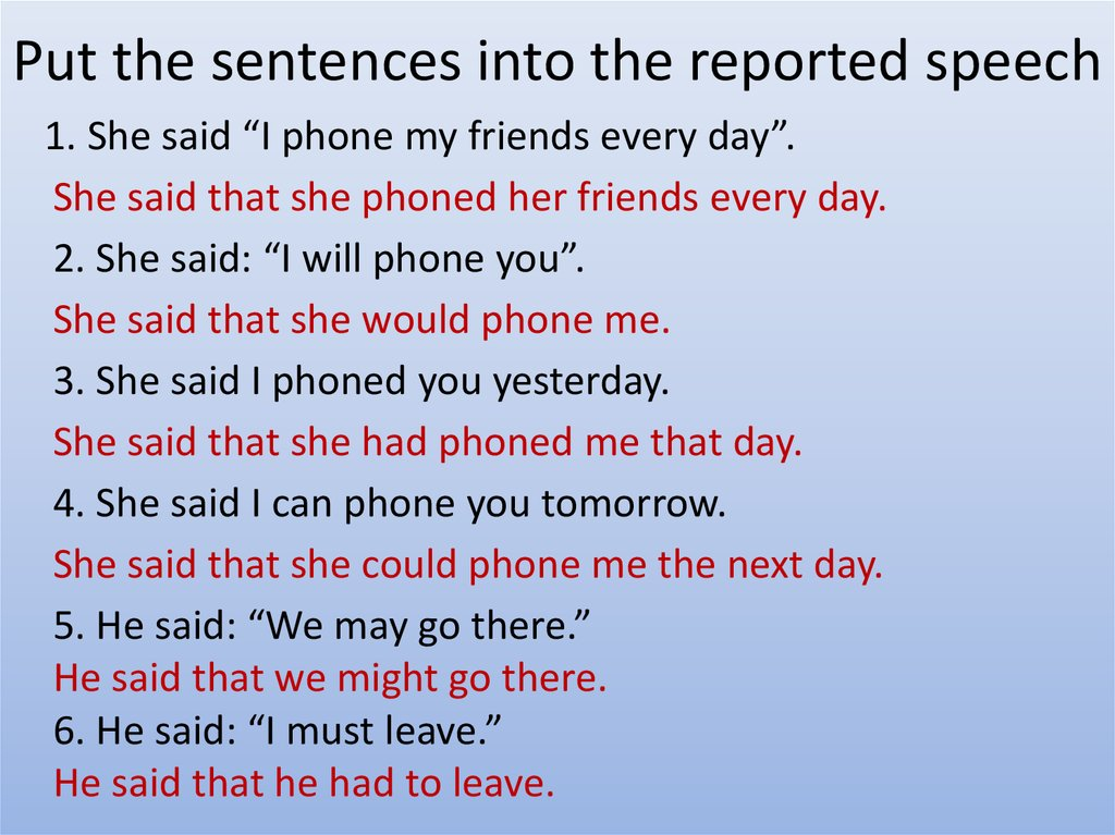 Put the sentences into the reported speech
