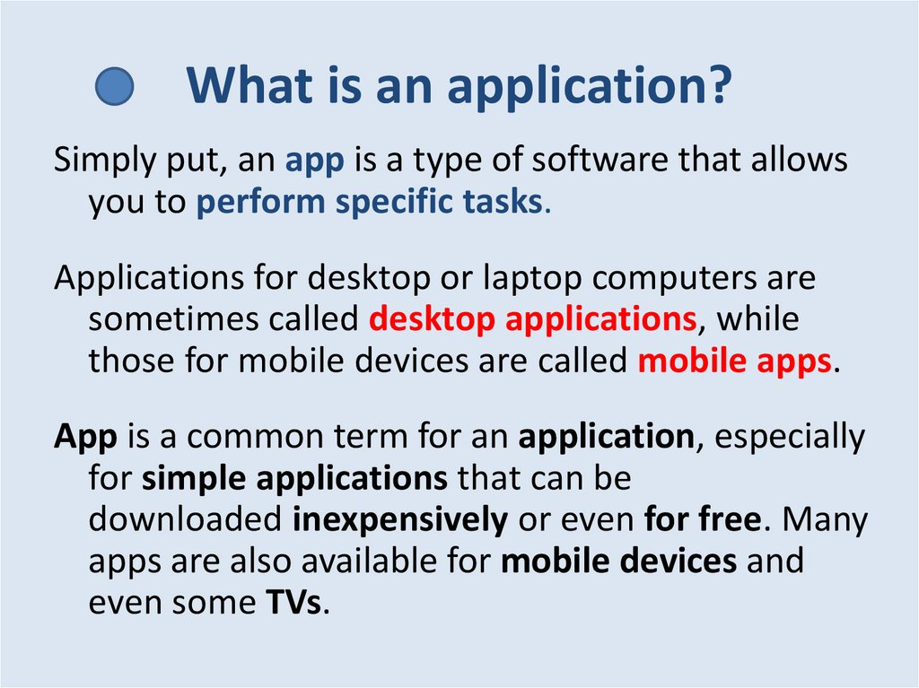 What is an application?