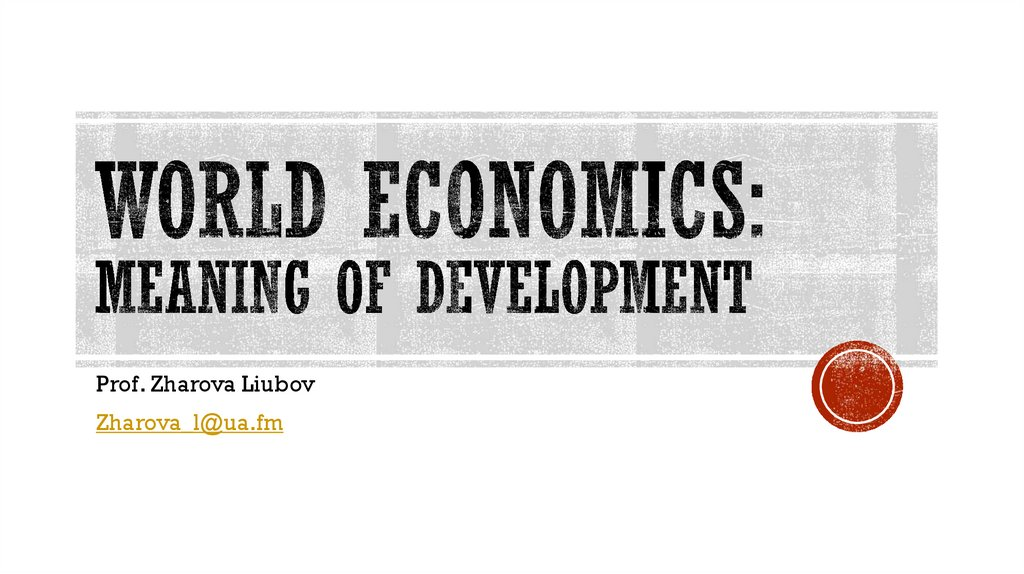 World economics: Meaning of development