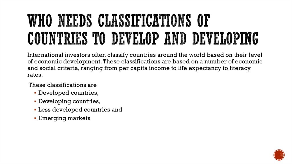 Who needs classifications of countries to develop and developing