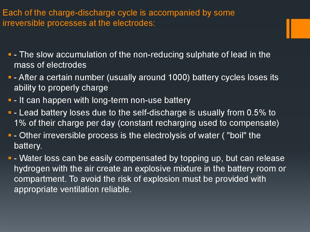 Each of the charge-discharge cycle is accompanied by some irreversible processes at the electrodes: