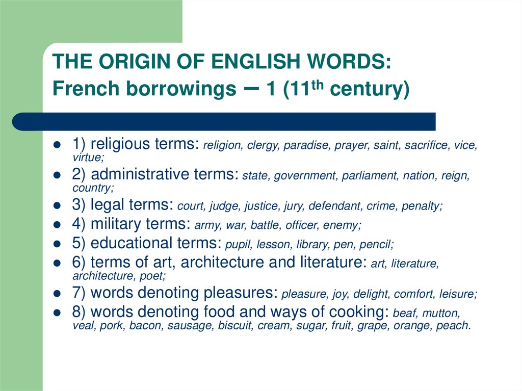 THE ORIGIN OF ENGLISH WORDS: French borrowings – 1 (11th century)