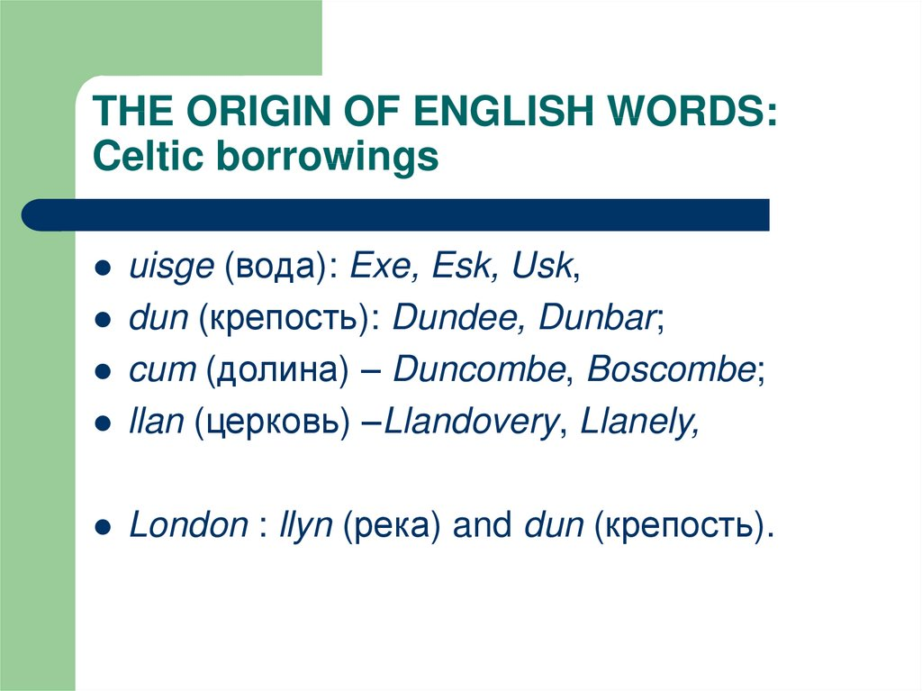 THE ORIGIN OF ENGLISH WORDS: Celtic borrowings