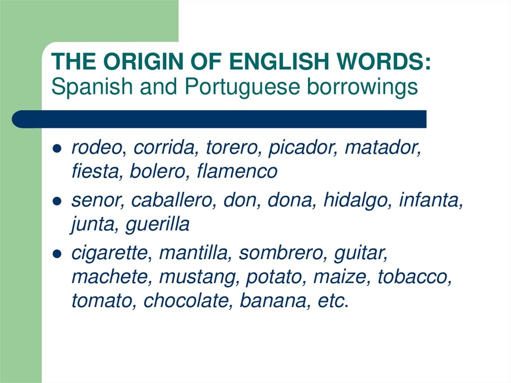 THE ORIGIN OF ENGLISH WORDS: Spanish and Portuguese borrowings