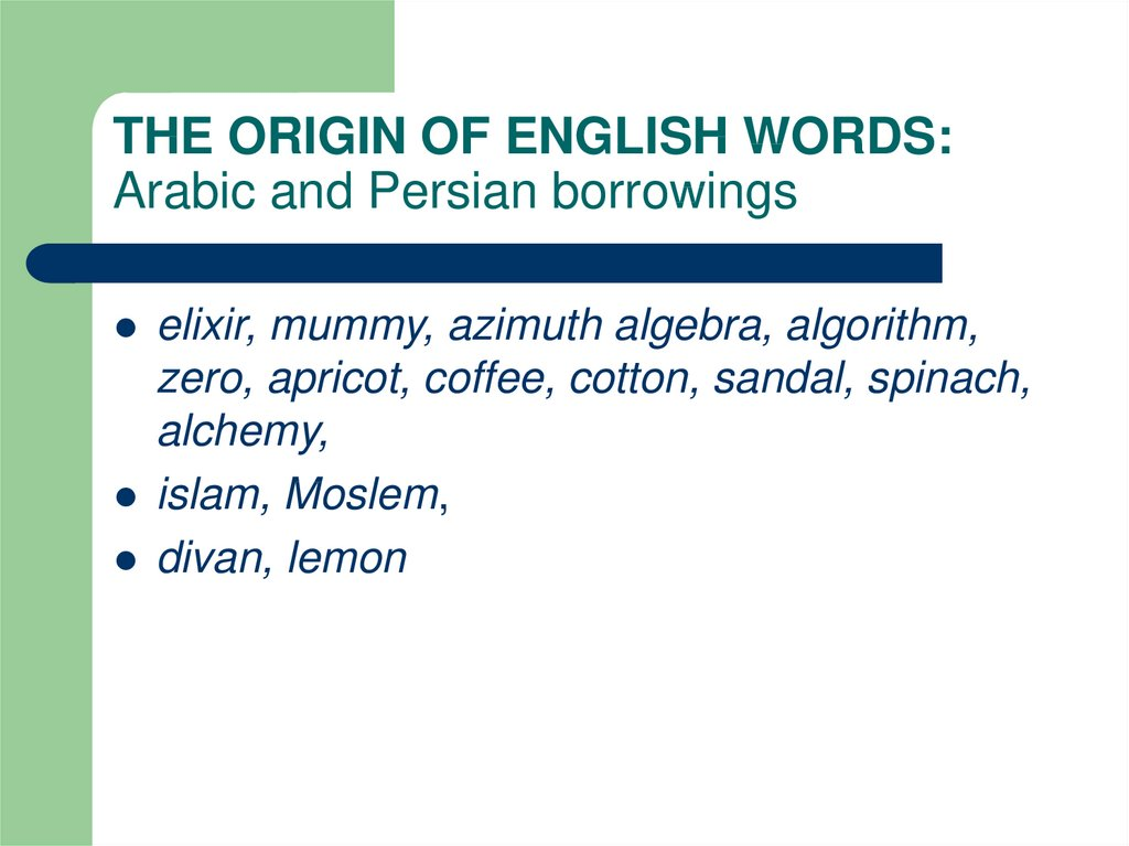 THE ORIGIN OF ENGLISH WORDS: Arabic and Persian borrowings