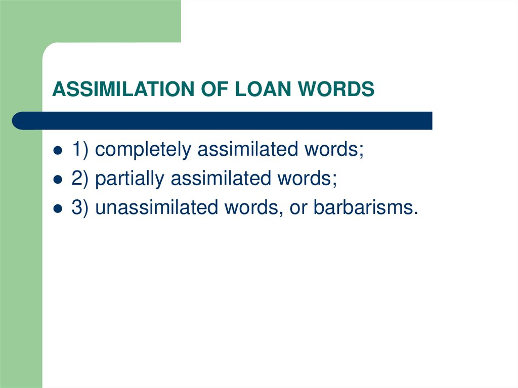 ASSIMILATION OF LOAN WORDS