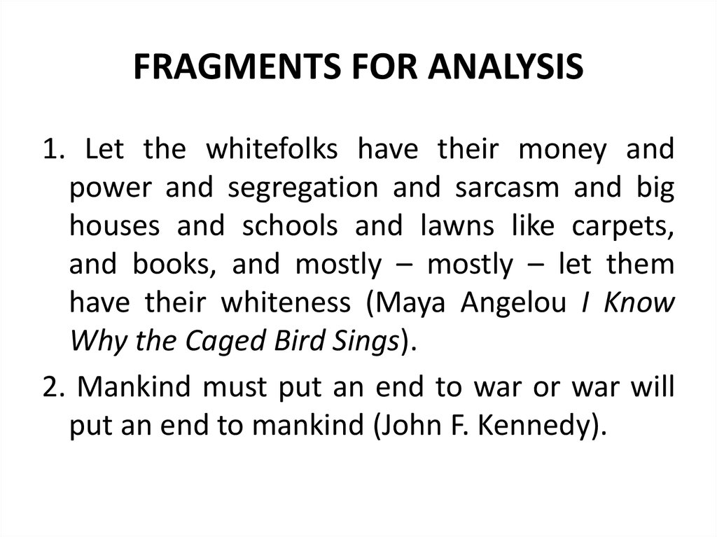 FRAGMENTS FOR ANALYSIS
