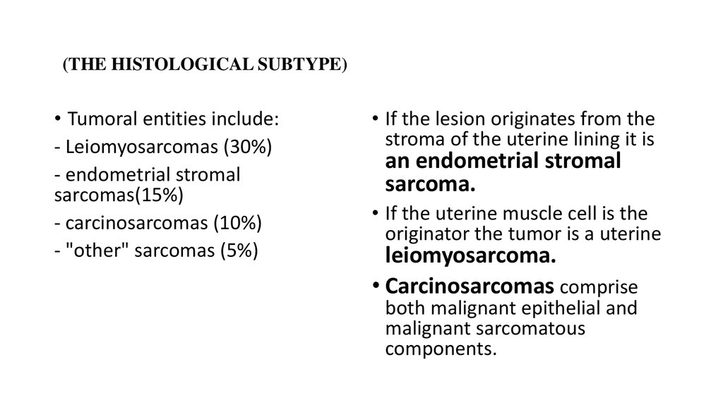 (THE HISTOLOGICAL SUBTYPE)
