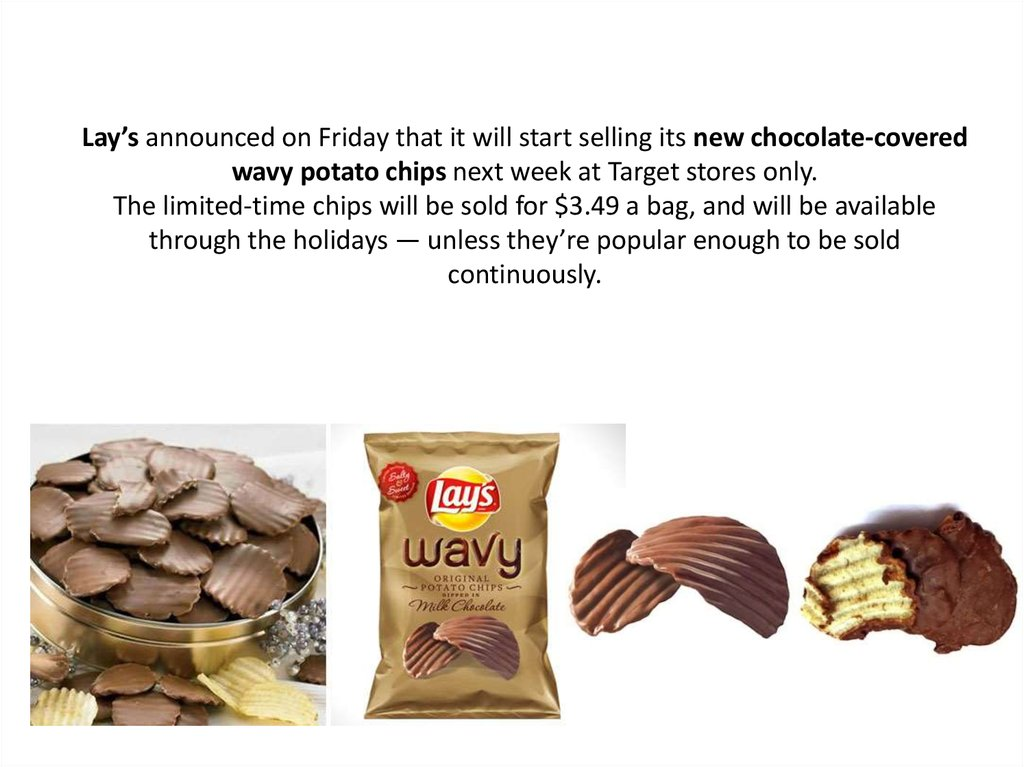 Lay's announced on Friday that it will start selling its new chocolate-covered wavy potato chips next week at Target stores