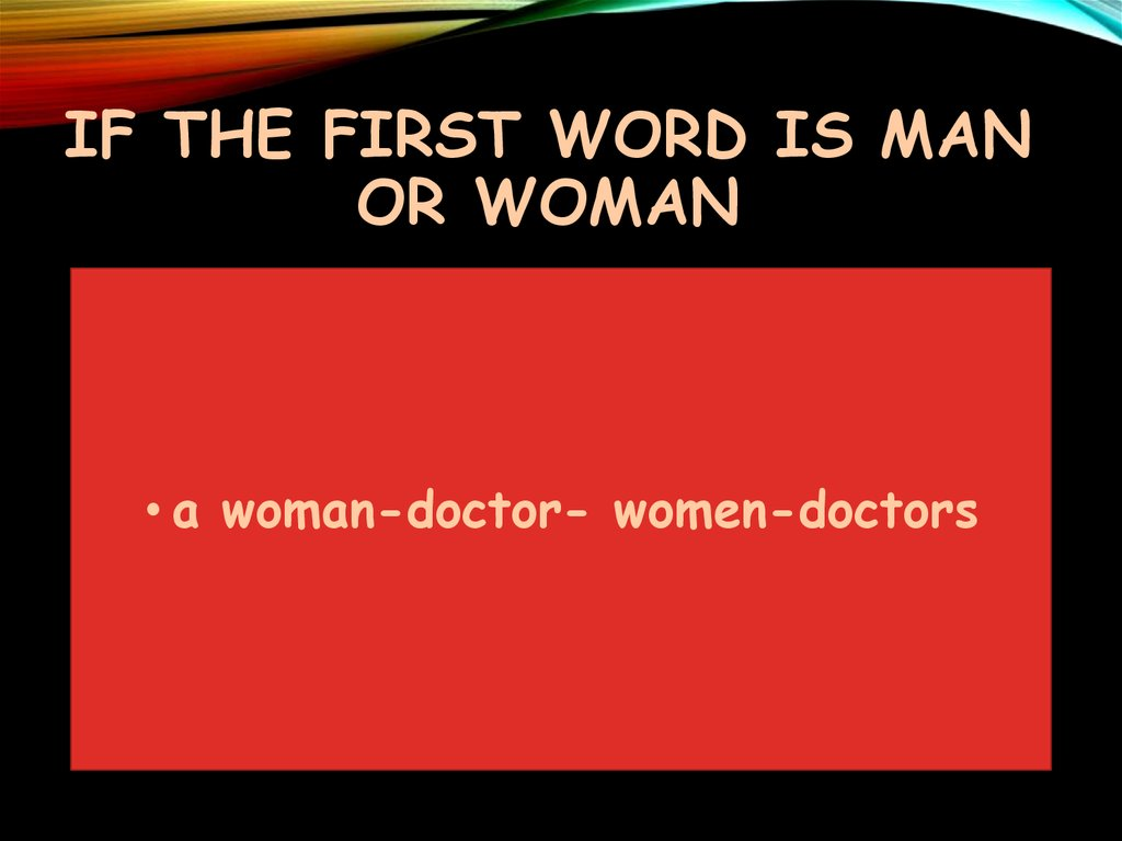 If the first word is man or woman