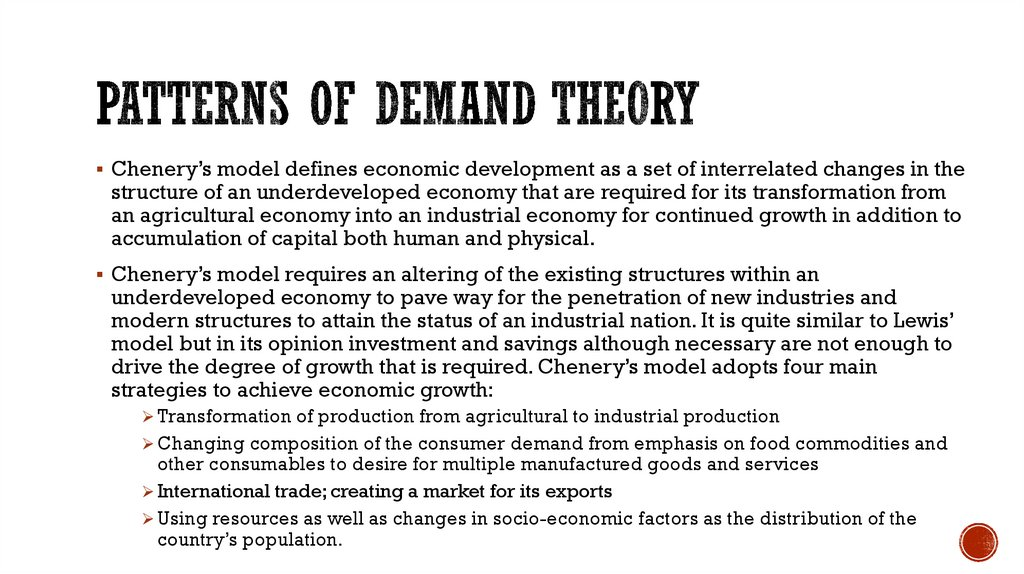 The Lewis model is a model of STRUCTURAL CHANGE since it outlines the development from a traditional economy to an