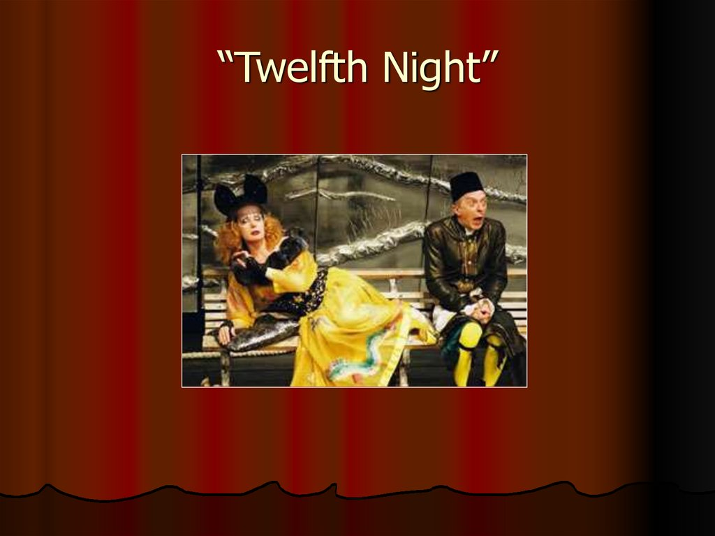 """Twelfth Night"""