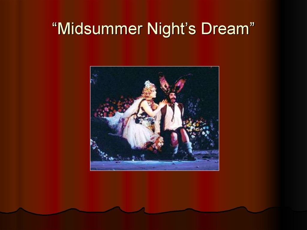 """Midsummer Night's Dream"""