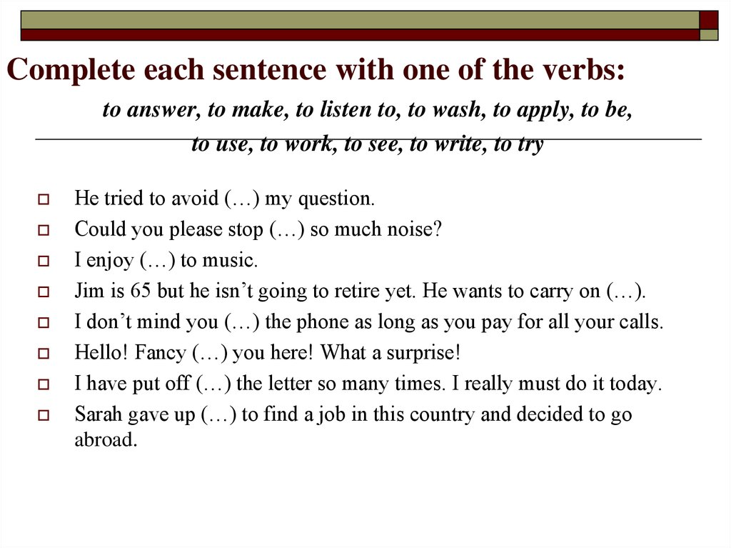 Complete each sentence with one of the verbs: