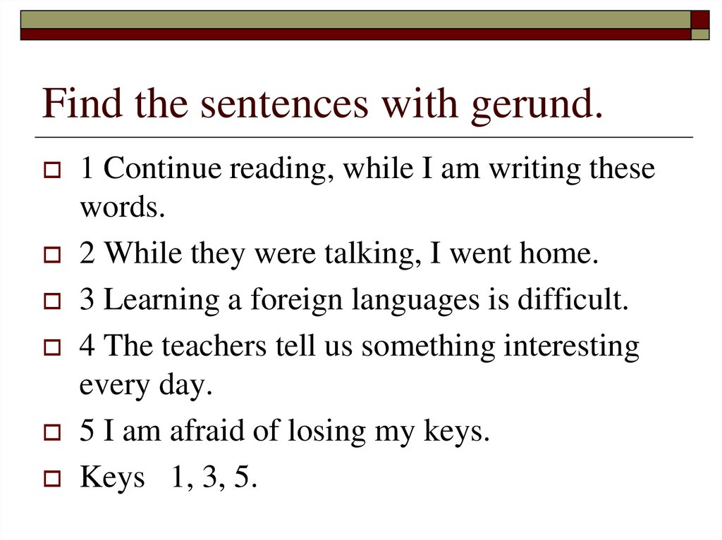 Find the sentences with gerund.