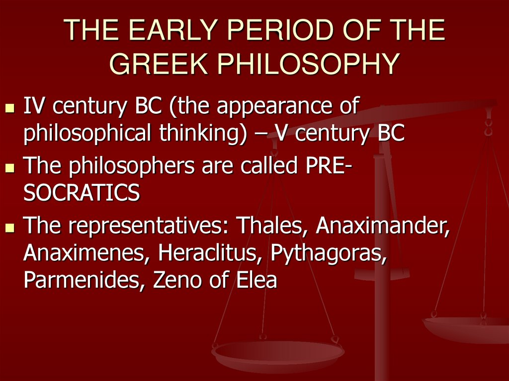 THE EARLY PERIOD OF THE GREEK PHILOSOPHY
