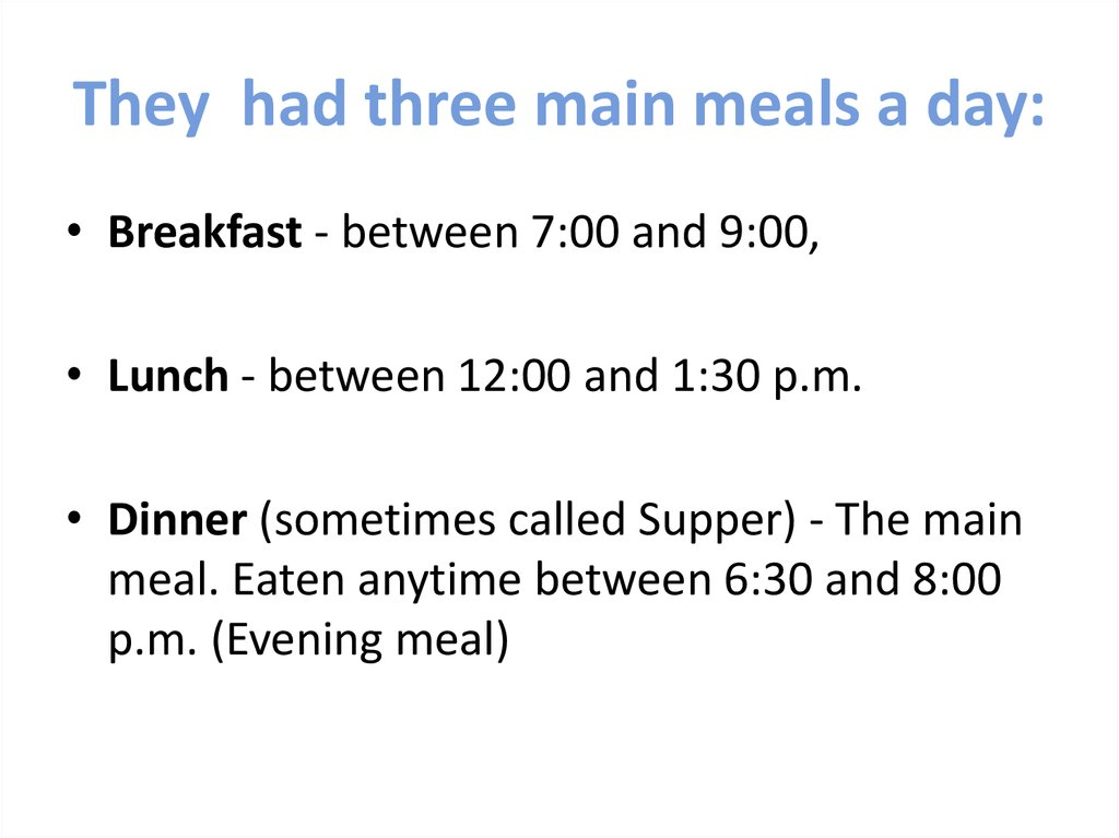 They had three main meals a day: