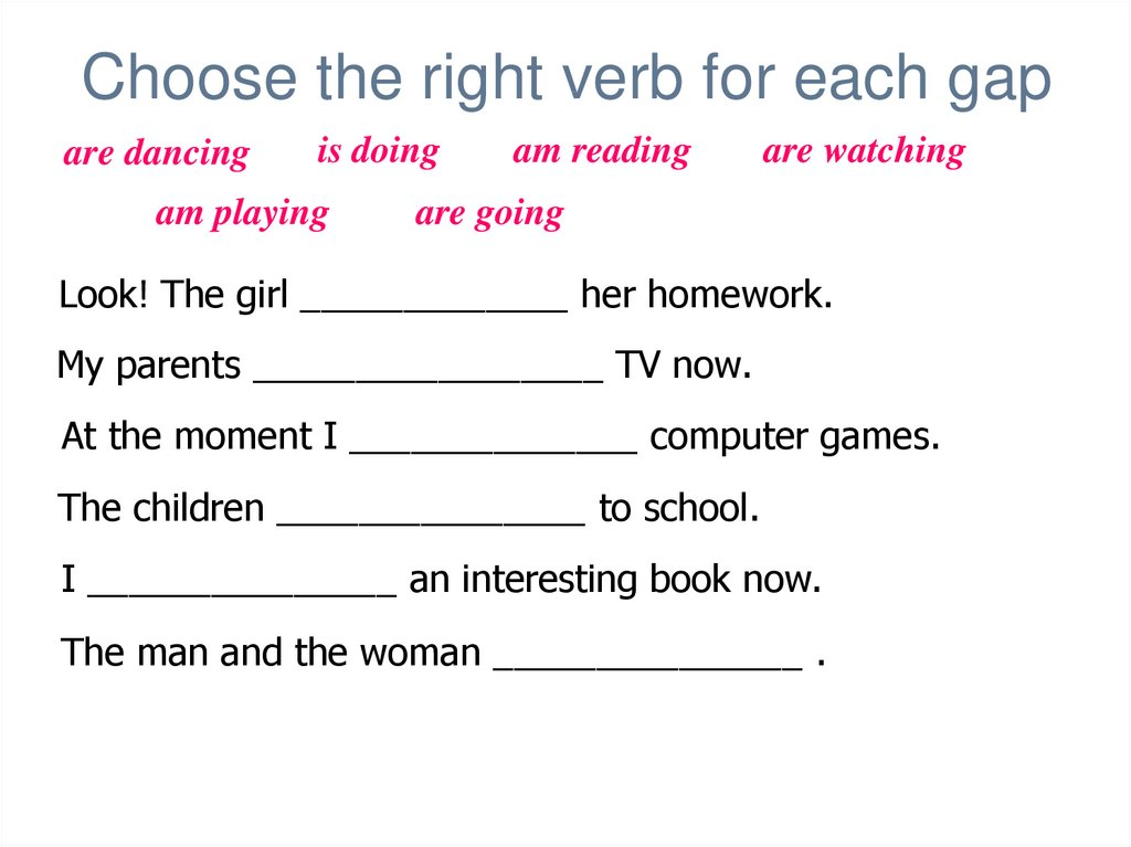 Choose the right verb for each gap