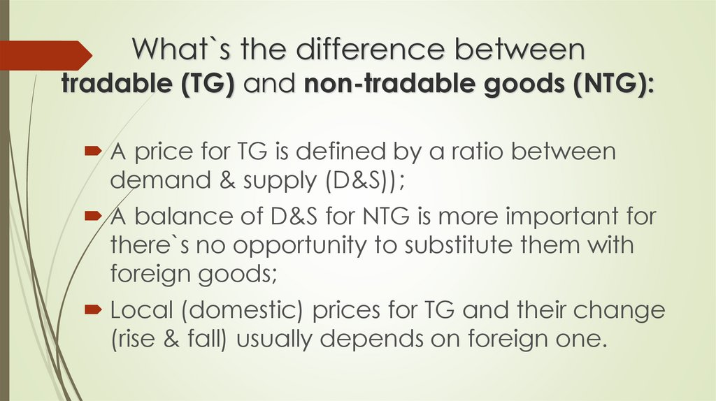 What`s the difference between tradable (TG) and non-tradable goods (NTG):