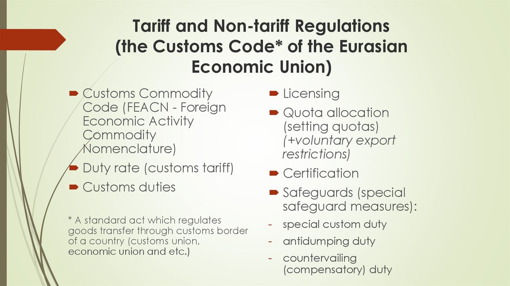 Tariff and Non-tariff Regulations (the Customs Code* of the Eurasian Economic Union)