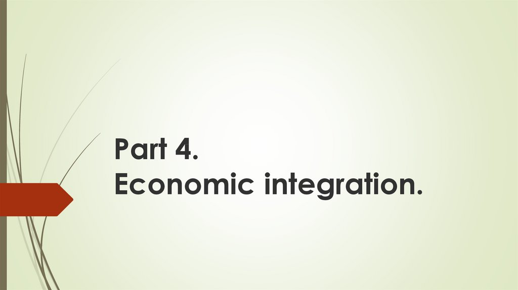 Part 4. Economic integration.