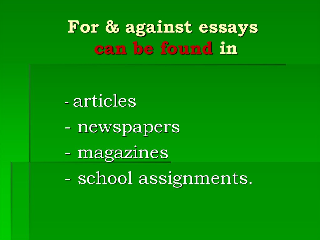 For & against essays can be found in