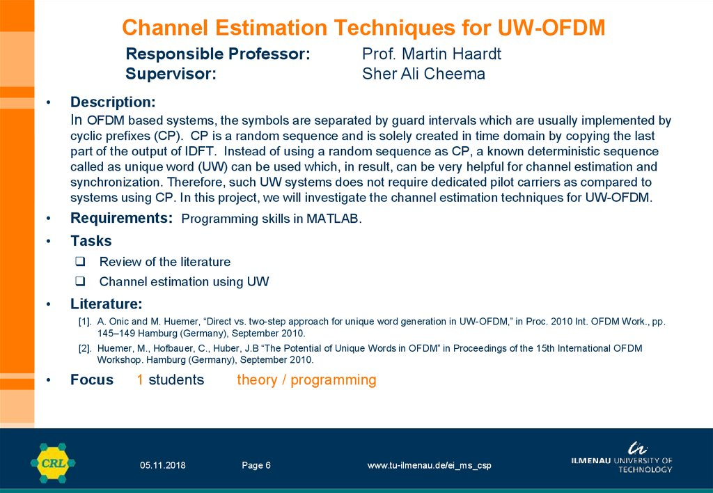 Channel Estimation Techniques for UW-OFDM