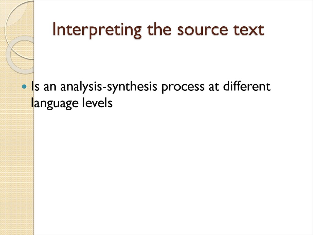 Interpreting the source text