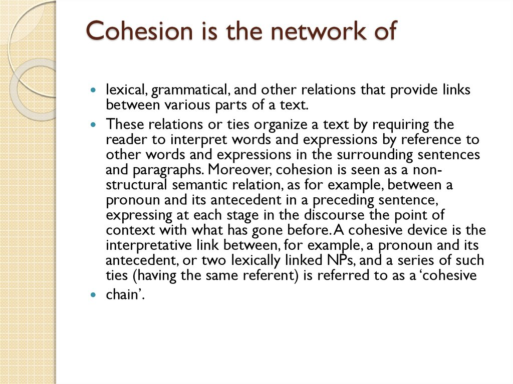 Cohesion is the network of