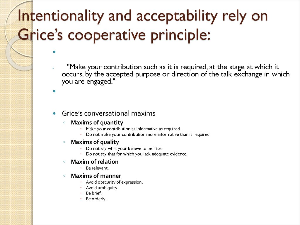Intentionality and acceptability rely on Grice's cooperative principle: