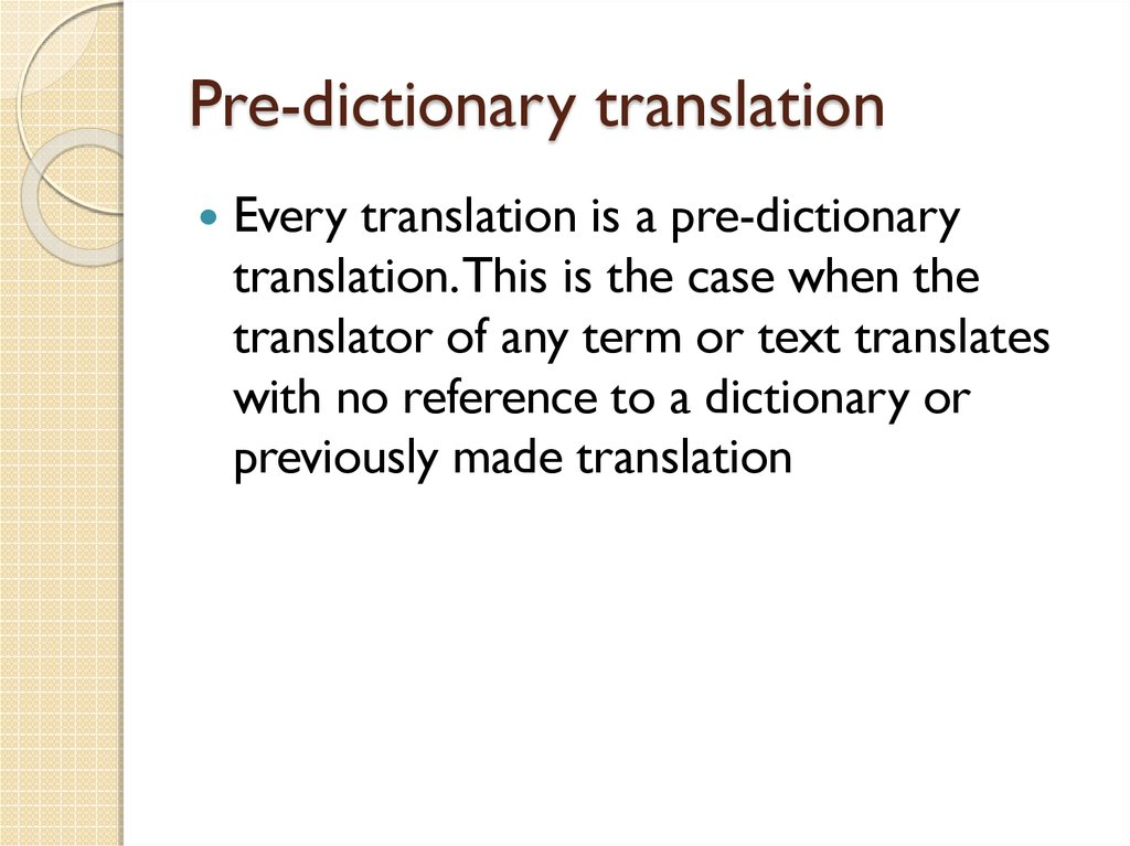 Pre-dictionary translation