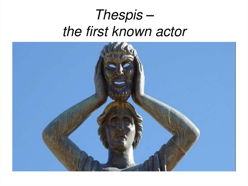 Thespis – the first known actor