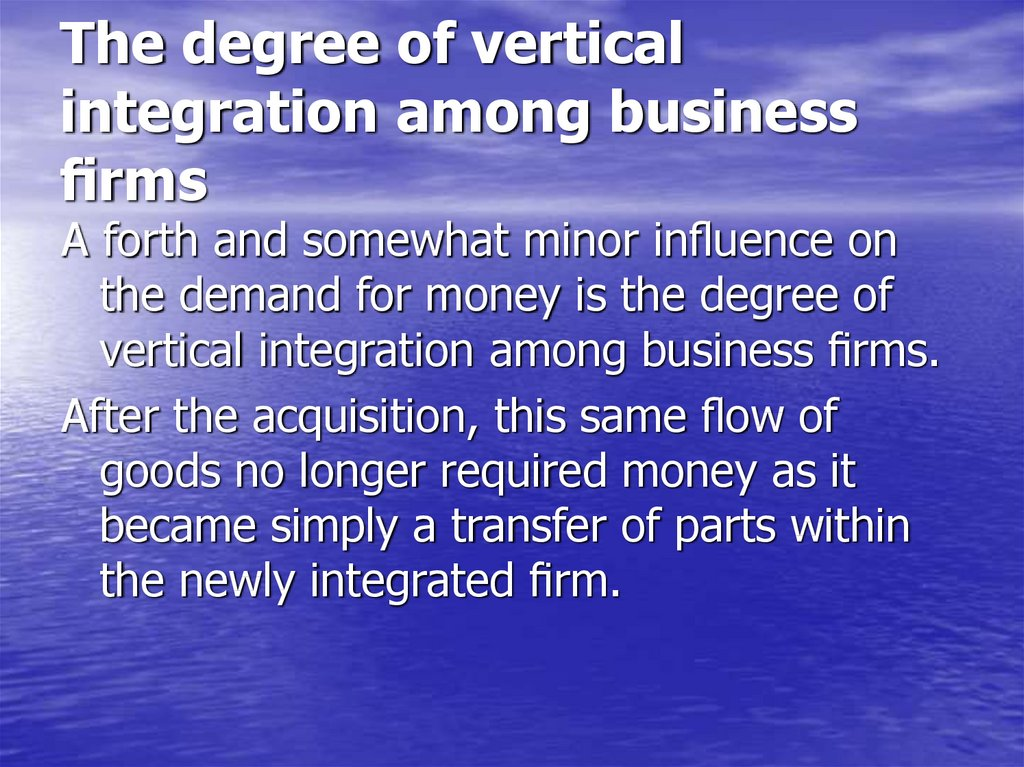 The degree of vertical integration among business firms