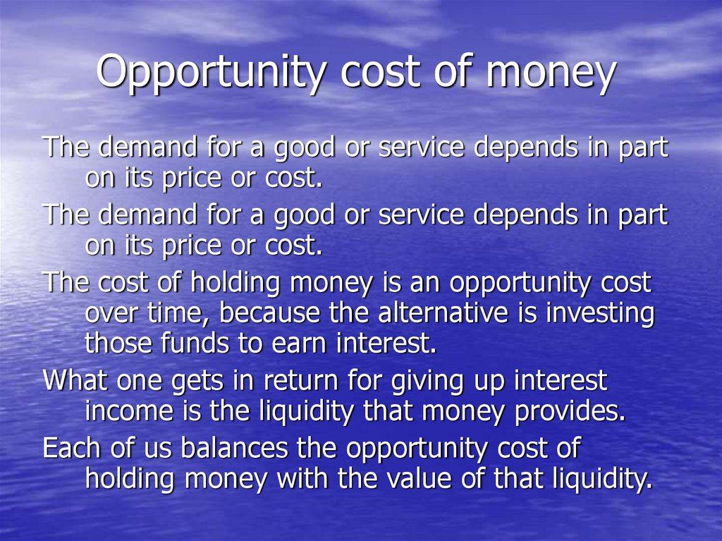 Opportunity cost of money
