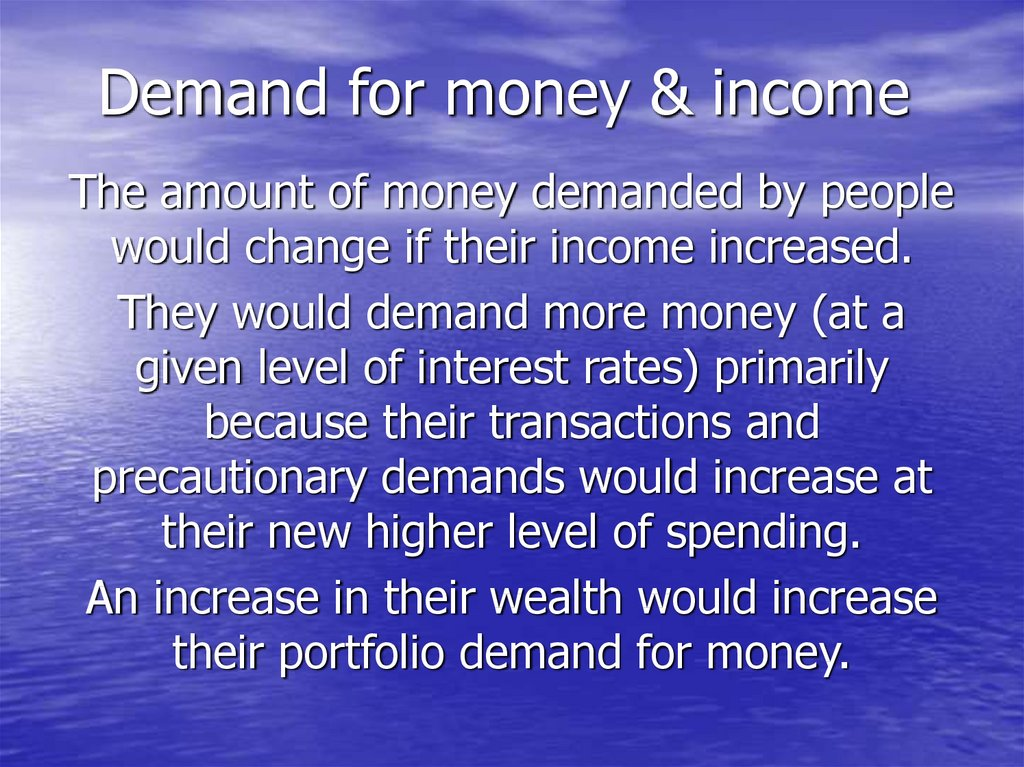 Demand for money & income