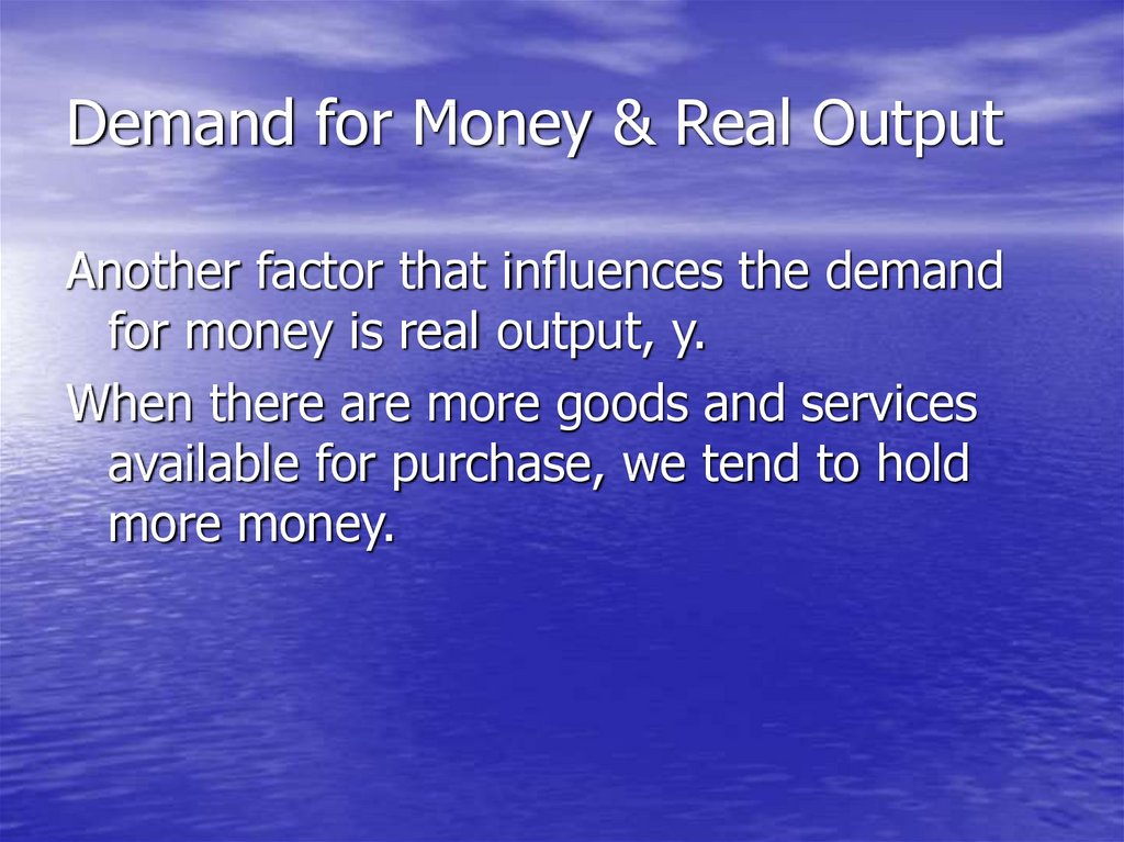 Demand for Money & Real Output