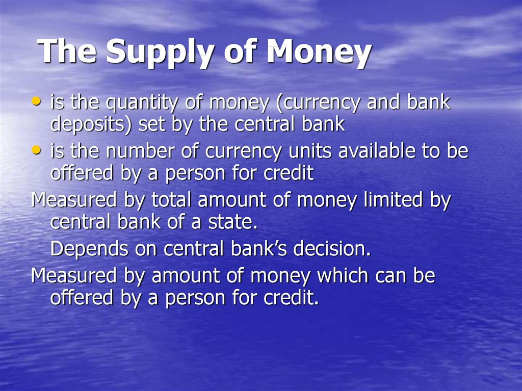 The Supply of Money