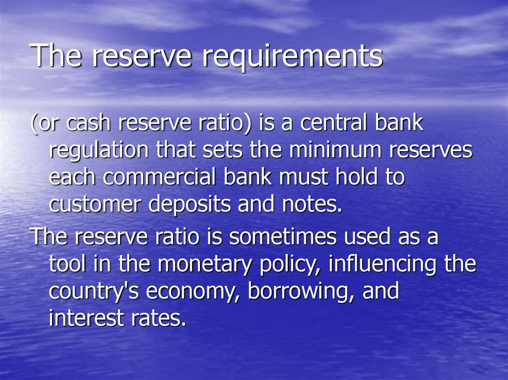 The reserve requirements